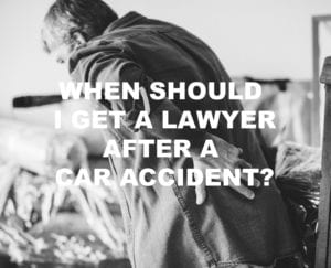 When to Get a Lawyer After a Car Accident