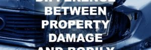 property damage vs bodily injury