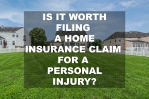 home insurance claim for personal injury